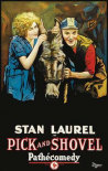 Movie Poster: Stan Laurel in Pick and Shovel