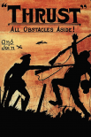 WWI: Thrust All Obstacles Aside!
