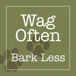 Wag Often - Bark Less