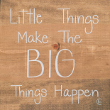 Big Things Make Little Things Happen