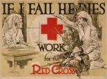 If I fail he dies. Work for the Red Cross, ca. 1918