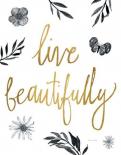 Live Beautifully BW